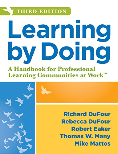 Learning by Doing: A Handbook for Professional Learning Communities at Work, Third Edition (A Practical Guide to Action for PLC Teams and Leadership)