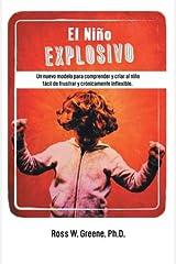 El Niño Explosivo: Un Nuevo Modelo Para Comprender y Criar Al Niño Fácil de Frustrar y Crónicamente Inflexible (Spanish Edition) Paperback