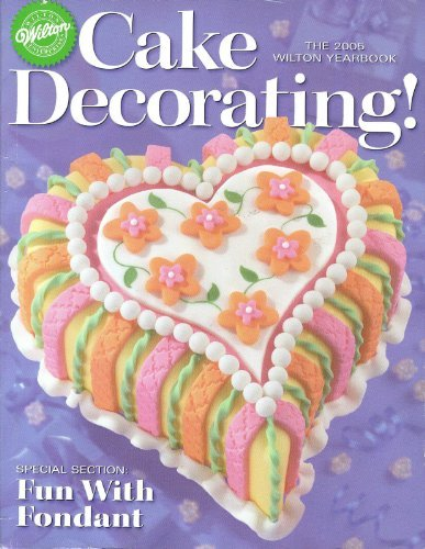 2005 Wilton Yearbook - Wilton 2005 Cake Decorating Yearbook 225 Pages