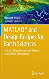Book cover image for MATLAB® and Design Recipes for Earth Sciences: How to Collect, Process and Present Geoscientific Information