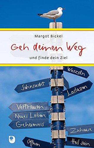 Geh deinen Weg: und finde dein Ziel (Eschbacher Präsent)