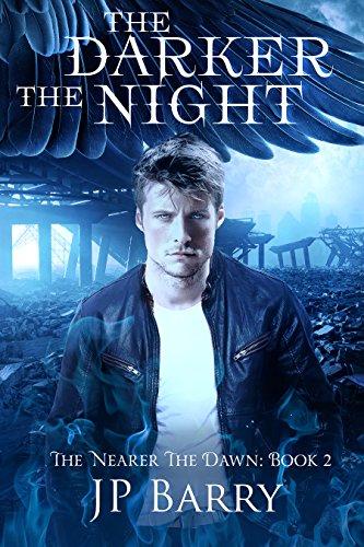 The Darker The NIght: The Nearer The Dawn Saga