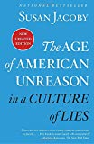 The Age of American Unreason in a Culture of Lies