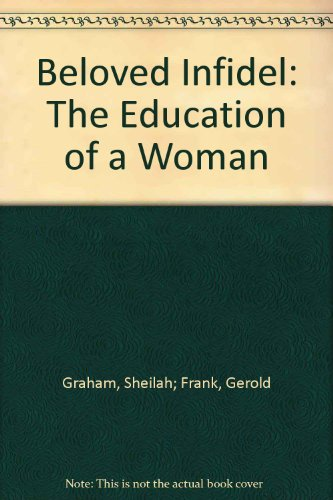 Beloved Infidel - the Education of a Woman