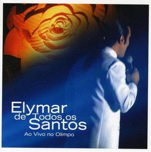 Elymar santos elymar de todos os santos: ao vivo no olimpo.