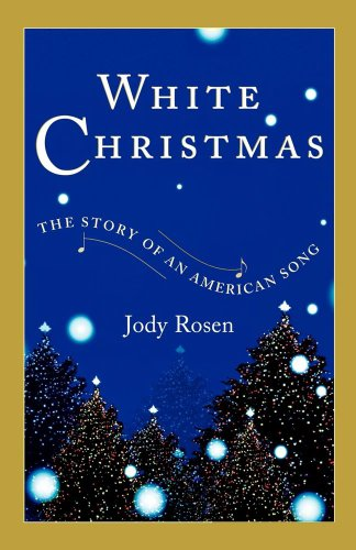 White Christmas: The Story of an American Song (Christmas Book White)