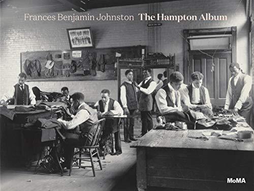 Frances Benjamin Johnston: The Hampton Album ()