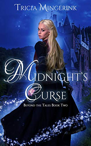 Midnight's Curse: A Cinderella Retelling (Beyond the Tales Book 2) by [Mingerink, Tricia]