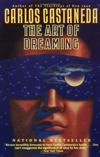 The Art of Dreaming - Book #9 of the Teachings of Don Juan