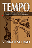 Tempo: timing, tactics and strategy in narrative-driven decision-making (English Edition)