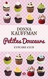 Cupcake Club, tome 2 : Petites douceurs par Kauffman