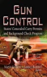 img - for [GUN CONTROL STATES CONCEALED (Criminal Justice, Law Enforcement and Corrections: Law, Crime and Law Enforcement)] [Author: SANDERS M.] [March, 2013] book / textbook / text book