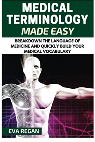 ??OFFLINE?? Medical Terminology: Medical Terminology Made Easy: Breakdown The Language Of Medicine And Quickly Build Your Medical Vocabulary. ottobre Thursday modified written Total Arcano Sabado jueves