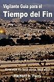 Vigilante Guia para el Tiempo Del Fin, Richard Perry, 1480055638