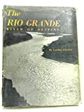 img - for The Rio Grande: River of Destiny book / textbook / text book