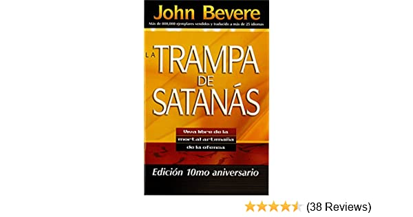 La Trampa de Satanás: Viva libre de la mortal artimaña de la ofensa (Spanish Edition) - Kindle edition by John Bevere. Religion & Spirituality Kindle eBooks ...