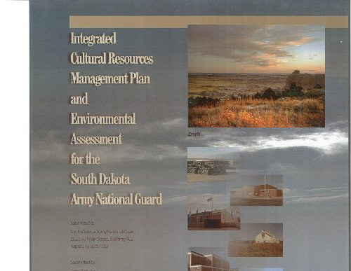 Intergrated Cultural Resources Management Plan and Environmental Assessment for the South Dakota Army National Guard -Draft