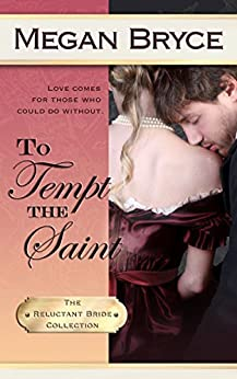 To Tempt The Saint (The Reluctant Bride Collection Book 4) by [Bryce, Megan]