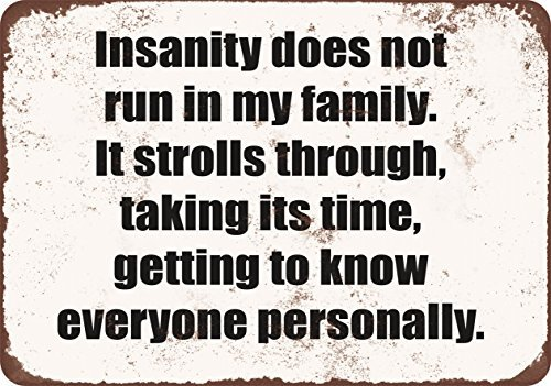 Insanity Does Not Run in My Family Vintage Look Funny Metal