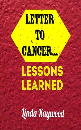 Letter to Cancer - Lessons Learned