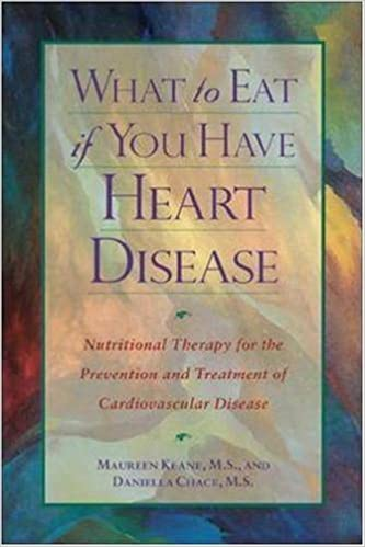 What to Eat if You Have Heart Disease : Nutritional Therapy for the Prevention and Treatment of Cardiovascular Disease by Maureen Keane (1998-11-11)