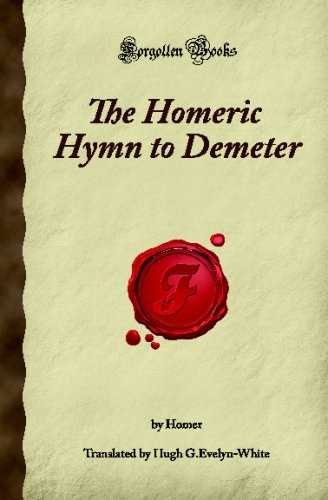 The Homeric Hymn to Demeter: (Forgotten Books)