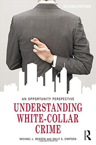 Understanding White-Collar Crime: An Opportunity Perspective (Criminology and Justice Studies) by Michael L. Benson (2014-12-11) (Understanding White Collar Crime An Opportunity Perspective)