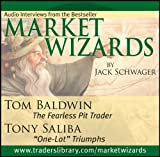 Market Wizards Vol. 11 : Interviews with Tom Baldwin and Tony Saliba, Baldwin, Tom and Saliba, Tony, 1592802753