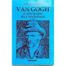 Van Gogh:  O Suicidado pela Sociedade (Portuguese Edition)