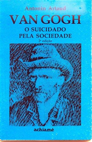 Van Gogh:  O Suicidado pela Sociedade (Portuguese Edition) por Antonin Artaud