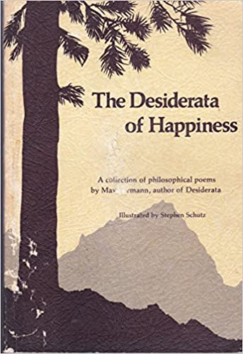 Amazoncom By Max Ehrmann The Desiderata Of Happiness A