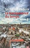 La transparence du temps (Bibliothèque hispano-américaine) (French Edition)