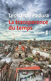 La transparence du temps, Padura Fuentes, Leonardo