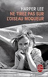 Ne Tirez Pas Sur L'Oiseau Moqueur (Le Livre de Poche) (French Edition)