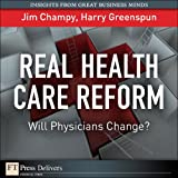 Real Health Care Reform: Will Physicians Change?