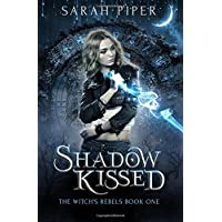 Shadow Kissed: A Reverse Harem Paranormal Romance (The Witch's Rebels) (Volume 1)