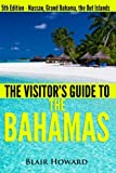 Visitor's Guide to the Bahamas - the Collection, Blair Howard, 1490333762