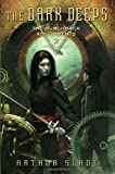 The Dark Deeps, Arthur Slade, 0385737858