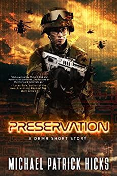 Preservation: A DRMR Short Story (DRMR Series Book 3) by [Hicks, Michael Patrick]