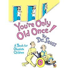 You're Only Old Once!: A Book for Obsolete Children