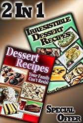 Delicious Cake, Pastry, Pie and Other Dessert Recipes To Impress Your Family and Friends - Guaranteed! (Dessert Recipes Collection Book 2) (English Edition)