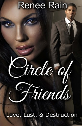 Circle of Friends: Love, Lust & Destruction