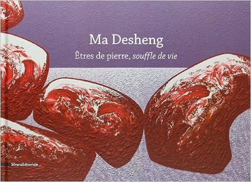 Téléchargement Ma Desheng : Etres de pierre, souffle de vie epub pdf