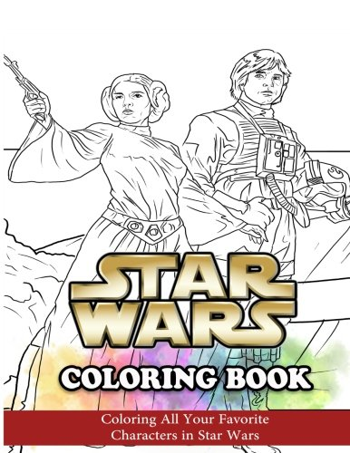 Star Wars Coloring Book: Coloring All Your Favorite  Characters in Star Wars