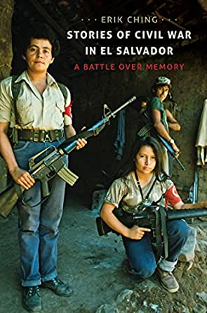Amazon.com: Stories of Civil War in El Salvador: A Battle over ...