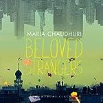 Beloved Strangers: A Memoir | Maria Chaudhuri