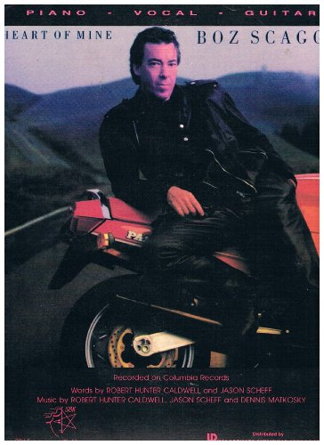Heart Of Mine - Recorded by Boz Scaggs (Piano Vocal Guitar) 1988 Sheet Music (cover photo of Boz Scaggs)