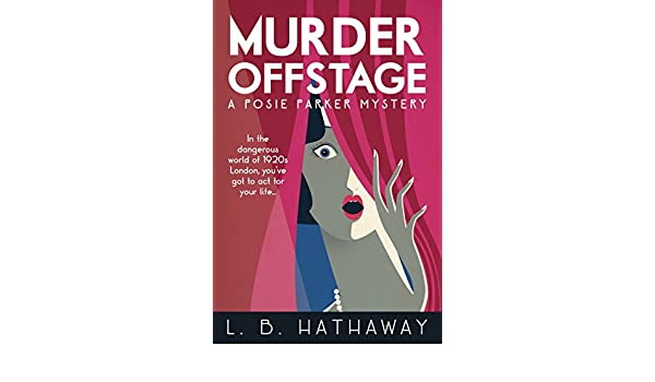 Murder Offstage: A Posie Parker Mystery (The Posie Parker Mystery Series Book 1) (English Edition) eBook: L.B. Hathaway: Amazon.es: Tienda Kindle