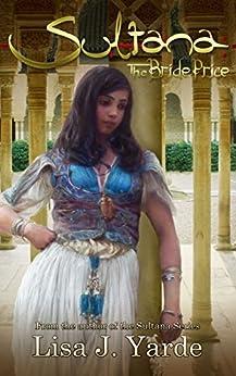 Sultana: The Bride Price (A Novel of Moorish Spain) by [Yarde, Lisa J.]