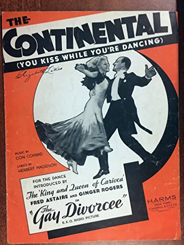 THE CONTINENTAL (Con Conrad and Herbert Magidson SHEET MUSIC) 1934 original sheet music from the 1934 film THE GAY DIVORCEE with Fred Astaire and Ginger Rogers (all pictured on the ()